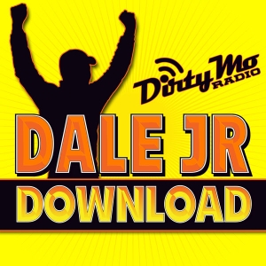 The Dale Jr. Download - Dirty Mo Radio by Dirty Mo Radio