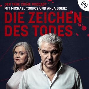 Die Zeichen des Todes. Der einzig wahre True-Crime-Podcast by Michael Tsokos, Philipp Eins