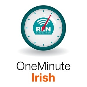 One Minute Irish by Radio Lingua Network