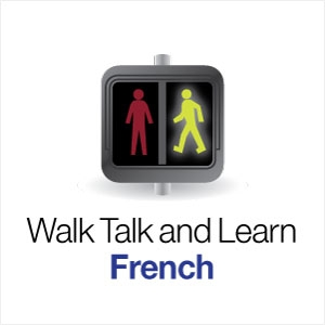 Walk, Talk and Learn French by Radio Lingua Network