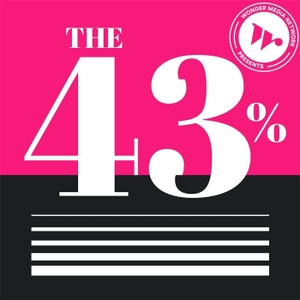 The 43 Percent by Wonder Media Network