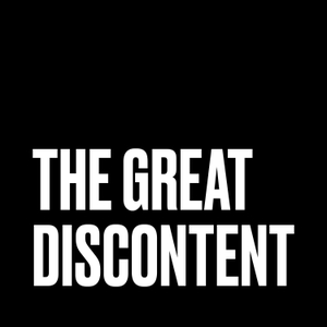 The Great Discontent by The Great Discontent - Conversations with today's artists, makers, and risk-takers