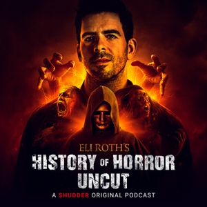 Eli Roth's History of Horror: Uncut by Shudder