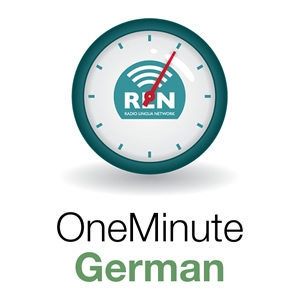 One Minute German by Radio Lingua Network