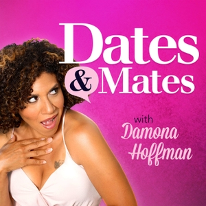 Dates & Mates with Damona Hoffman by Dear Mrs D Media, Inc.