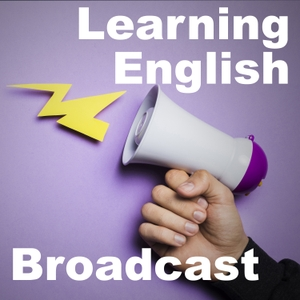 Learning English Broadcast - VOA Learning English by VOA Learning English