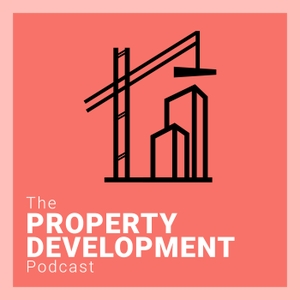 The Property Development Podcast by Mike Johansson