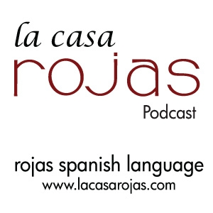 Learn Spanish with La Casa Rojas - magazine by Rojas Spanish Language by Luis Rojas