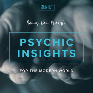Psychic Insights for the Modern World by Straw Hut Media