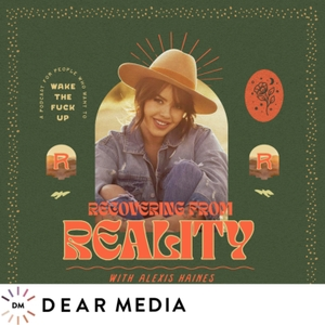 Recovering From Reality by Dear Media, Alexis Haines