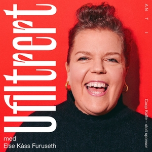 Ufiltrert - Med Else Kåss Furuseth by ANTI