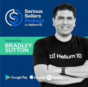 Serious Sellers Podcast: Learn How To Sell On Amazon by Helium 10