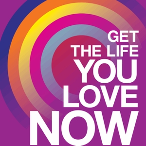Get The Life You Love Now - Phil Parker by Phil Parker