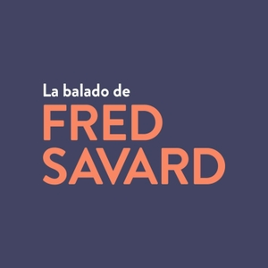 La balado de Fred Savard by LBFS
