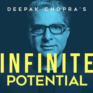 Deepak Chopra's Infinite Potential by Infinite Potential Media, LLC