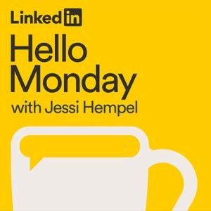 Hello Monday with Jessi Hempel by LinkedIn
