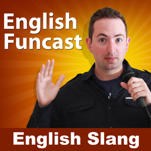 Learn English Slang by English Funcast