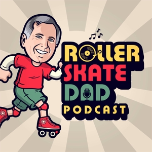 The Roller Skate Dad Podcast by Jeff Stone