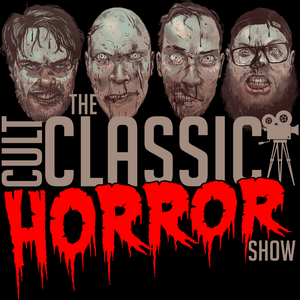 The Cult Classic Horror Show by Danny & Scotty Bohnen, The Rob Oneal, Carmelo Chimera