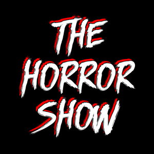 The Horror Show: A Horror Movie Podcast by I Hate Horror