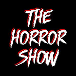 The Horror Show: A Horror Movie Podcast