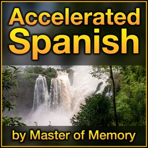 Accelerated Spanish: Learn Spanish online the fastest and best way, by Master of Memory by Timothy Moser:  Spanish coach, mnemonist, language hacker, and accelerated learning expert