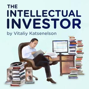 The Intellectual Investor by Vitaliy Katsenelson