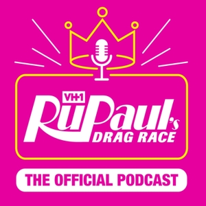 The Official RuPaul's Drag Race Podcast by World of Wonder