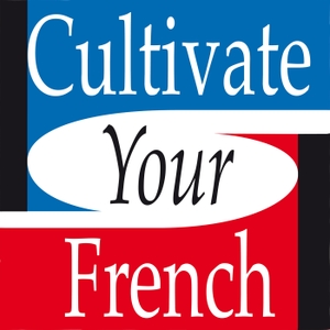 Cultivate your French - Slow French by Laetitia Perraut