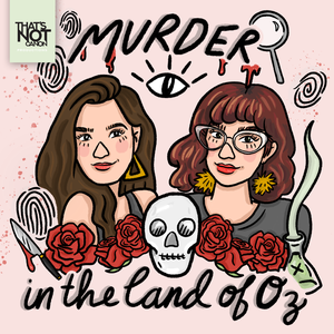 Murder in the Land of Oz by That's Not Canon productions