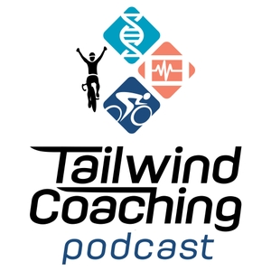 Tailwind Coaching Podcast - Cycling Fitness and Coaching Discussion by Coach Rob Manning, D.C.