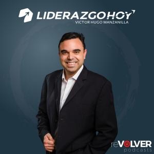 Liderazgo Hoy con Victor Hugo Manzanilla by Victor Hugo Manzanilla