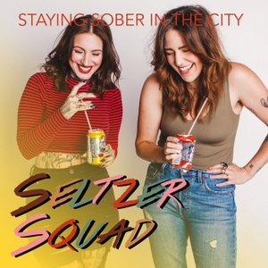 Seltzer Squad - Staying Sober In The City by Seltzer Squad