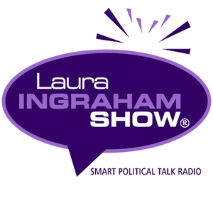 The Laura Ingraham Show Podcast by Laura Ingraham