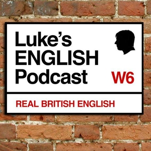 Luke's ENGLISH Podcast - Learn British English with Luke Thompson by Luke Thompson