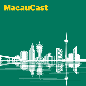 MacauCast by The MacauCasters