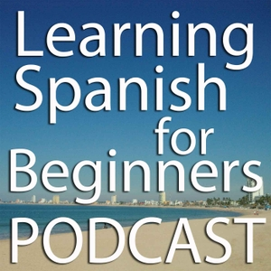 Learning Spanish for Beginners Podcast by Miguel Lira