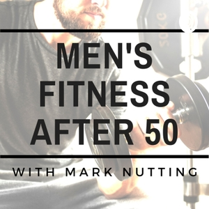 Men's Fitness After 50 by Mark Nutting