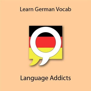 Learn German Vocabulary by Language Addicts German