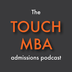 The Touch MBA Admissions Podcast by Darren C. Joe
