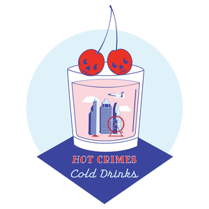 Hot Crimes Cold Drinks: A Space City True Crime Podcast by Hot Crimes Cold Drinks: A Space City True Crime Podcast