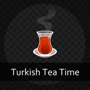 Turkish Tea Time by Turkish Tea Time
