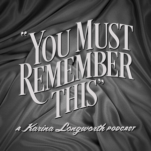 You Must Remember This by Slate Podcasts