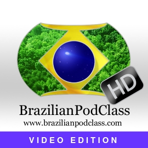 Learn Portuguese - BrazilianPodClass - Video Edition HD by BrazilianPodClass