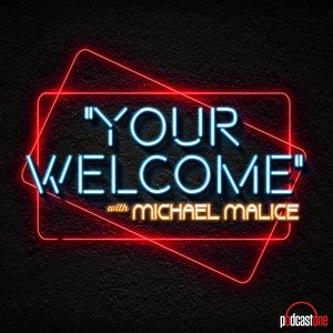 """""""YOUR WELCOME"""" with Michael Malice by PodcastOne"""
