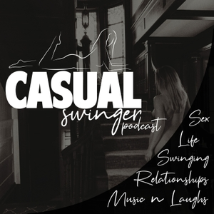 Casual Swinger - A Swinging Lifestyle Podcast by Mickey & Mallory