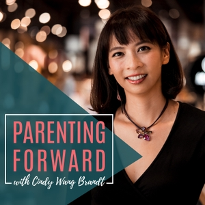 Parenting Forward by Cindy Wang Brandt