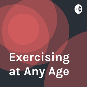 Exercising at Any Age by Tina Davis