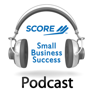 SCORE Small Business Success Podcast by SCORE Association - www.score.org
