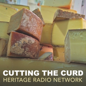 Cutting the Curd by Heritage Radio Network